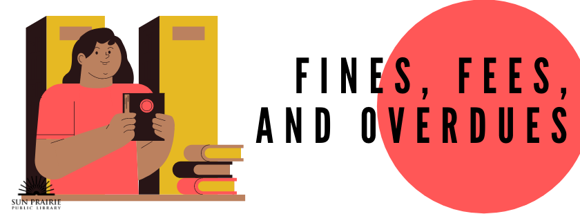 fines, fees, and overdues